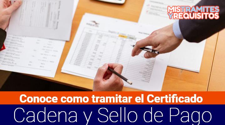 Certificado Cadena y Sello de Pago