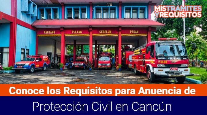 Requisitos para Anuencia de Protección Civil en Cancún