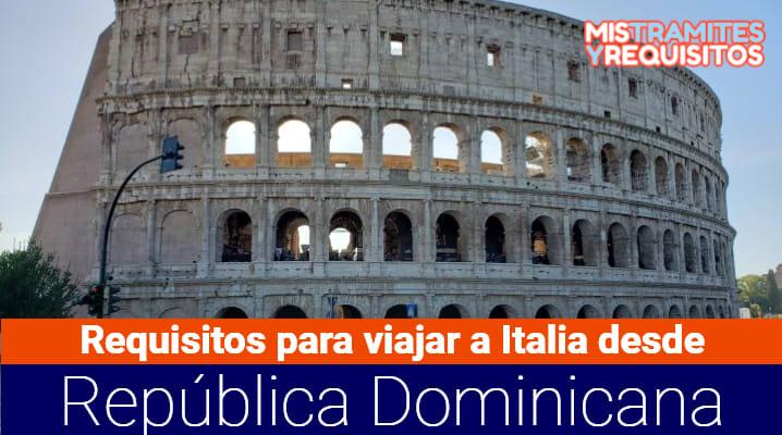 Requisitos para viajar a Italia desde República Dominicana