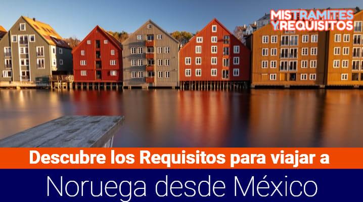 Requisitos para viajar a Noruega desde México