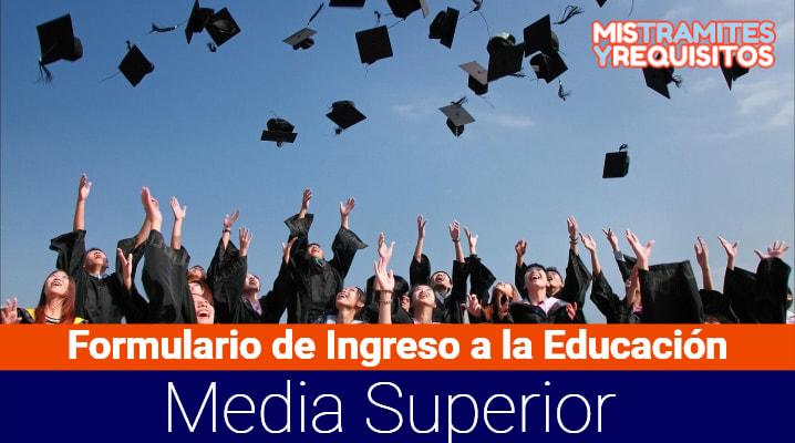 Formulario de Solicitud de Ingreso a la Educación Media Superior