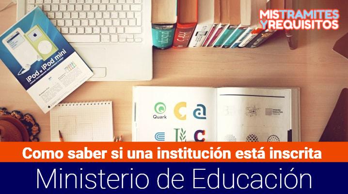 Como saber si una institución está inscrita en el Ministerio de Educación