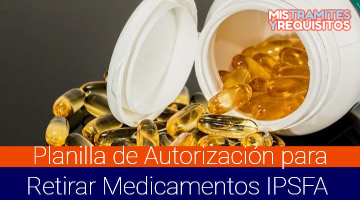 Planilla de Autorización para Retirar Medicamentos IPSFA