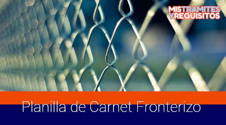 Planilla de Carnet Fronterizo