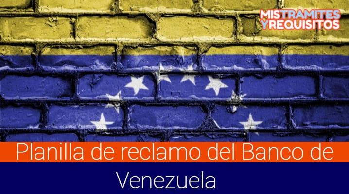 Planilla de reclamo del Banco de Venezuela
