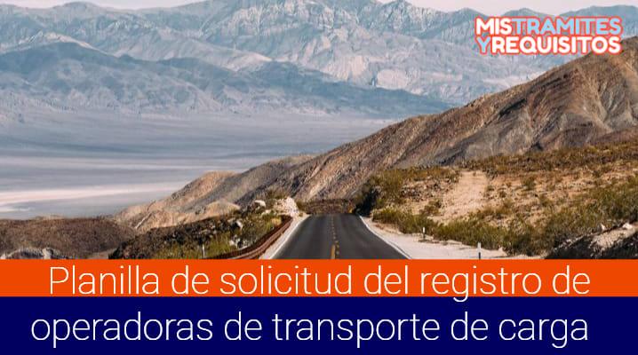 Planilla de solicitud del registro de operadoras de transporte de carga