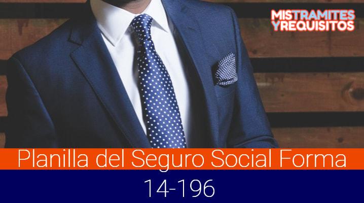 Planilla del Seguro Social Forma 14-196