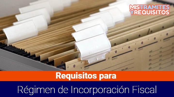 Requisitos para Régimen de Incorporación Fiscal