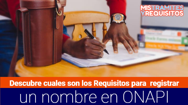 requisitos para registrar un nombre en onapi
