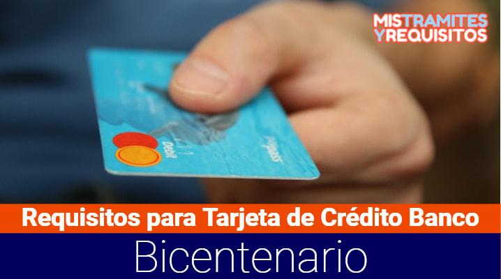 Descubre cuales son los Requisitos para Tarjeta de Crédito Banco Bicentenario AQUÍ