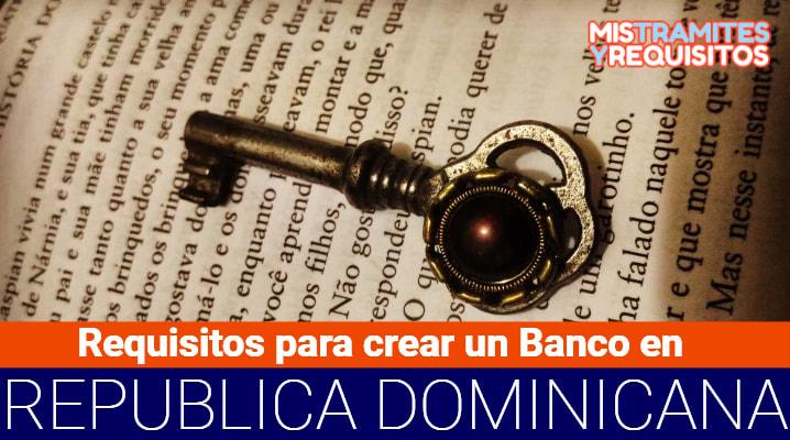 Requisitos para crear un Banco en República Dominicana