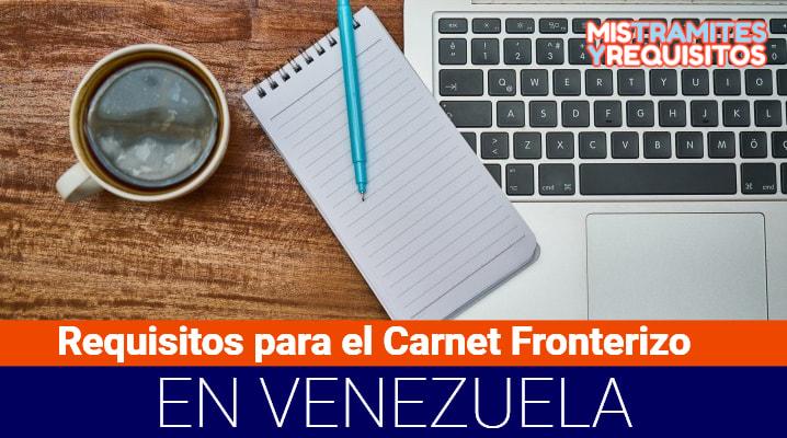 Requisitos para el Carnet Fronterizo
