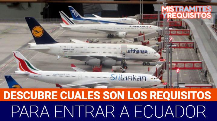 Requisitos para entrar a Ecuador