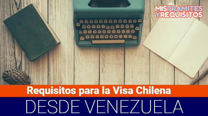 Requisitos para la Visa Chilena