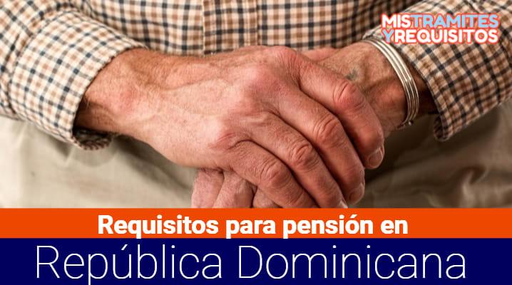 Requisitos para pensión en República Dominicana