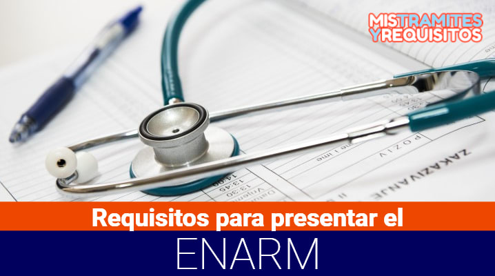 Requisitos para presentar el ENARM