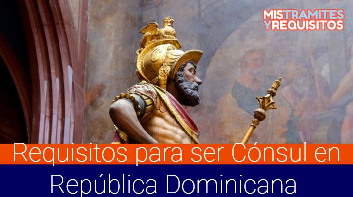 Requisitos para ser Cónsul en República Dominicana