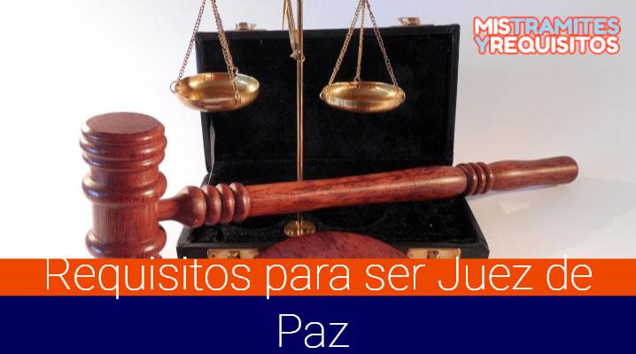 Requisitos para ser Juez de Paz