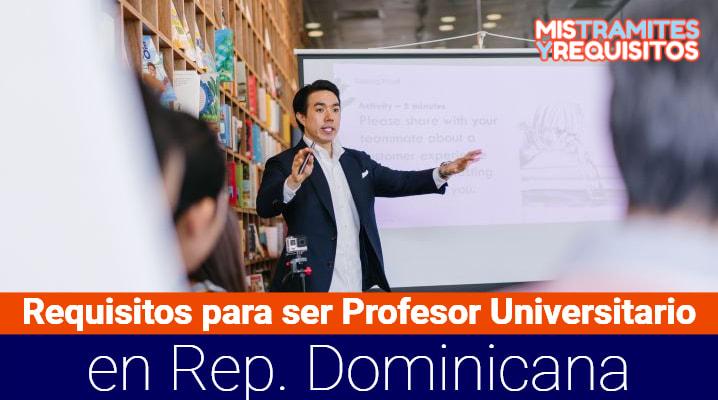 Requisitos para ser Profesor Universitario en República Dominicana