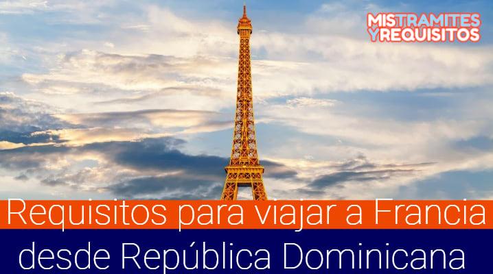 Requisitos para viajar a Francia desde República Dominicana