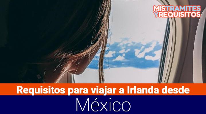 Requisitos para viajar a Irlanda desde México