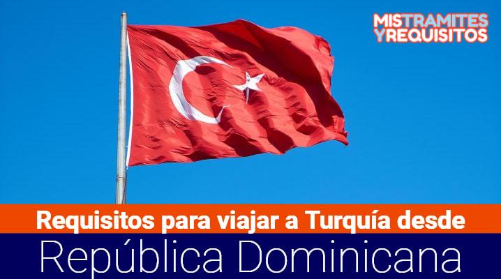 Requisitos para viajar a Turquía desde República Dominicana