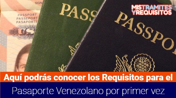 Requisitos para el pasaporte venezolano por primera vez