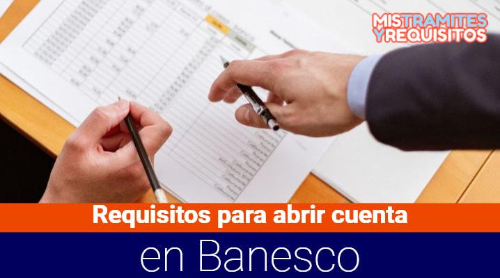 Requisitos para abrir cuenta en Banesco
