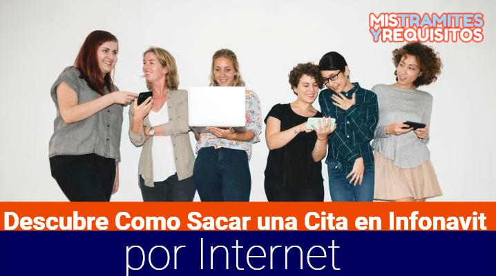 Descubre Como Sacar una Cita en Infonavit por Internet