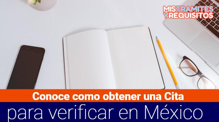 Conoce como obtener una Cita para verificar en México