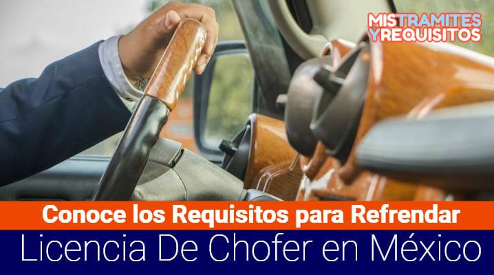 Conoce los Requisitos para Refrendar Licencia De Chofer en México