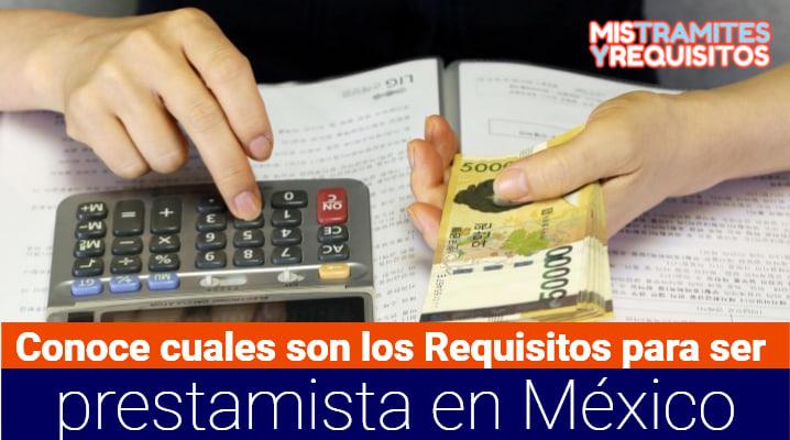 Conoce cuales son los Requisitos para ser prestamista en México