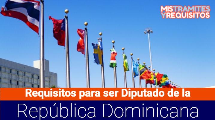 Requisitos para ser Diputado de la República Dominicana