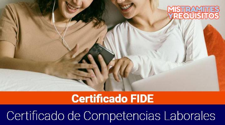Conoce como obtener el Certificado FIDE  – Certificado de Competencias Laborales