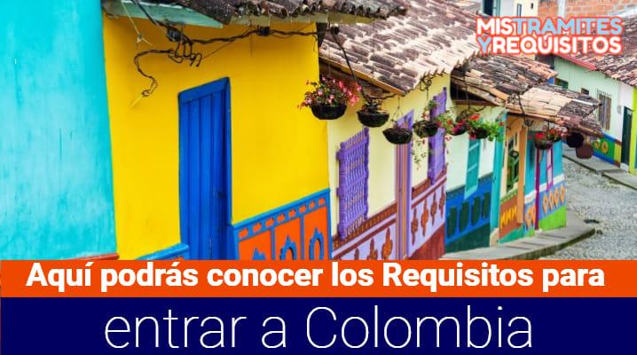 Aquí podrás conocer los Requisitos para entrar a Colombia