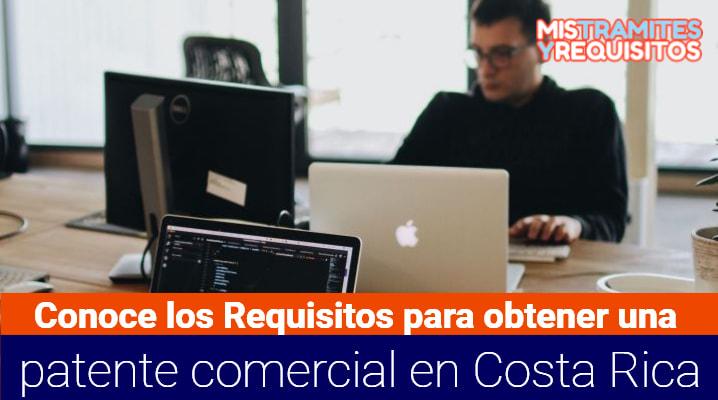Conoce los Requisitos para obtener una patente comercial en Costa Rica