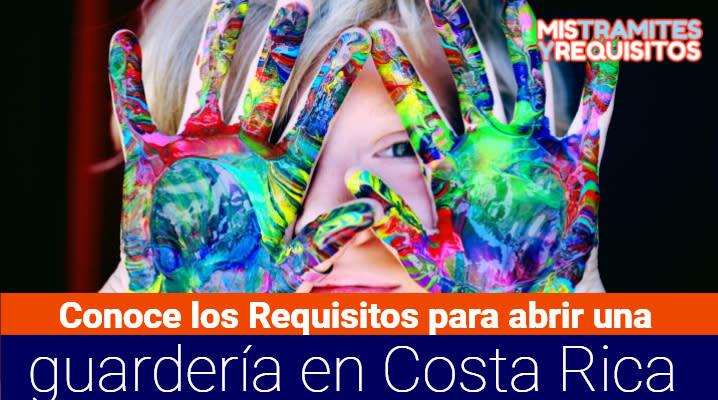 Conoce los Requisitos para abrir una guardería en Costa Rica