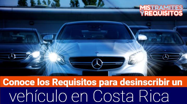 Conoce los Requisitos para desinscribir un vehículo en Costa Rica