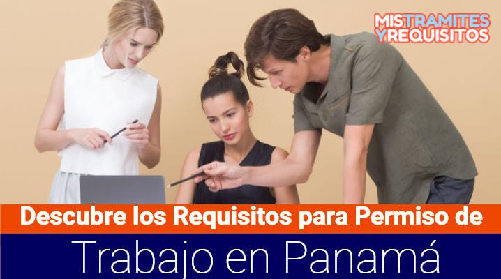 Requisitos para Permiso de Trabajo en Panamá