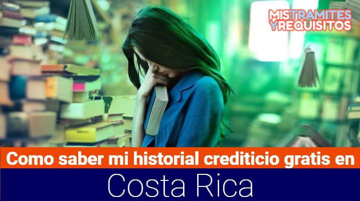 Como saber mi historial crediticio gratis en Costa Rica