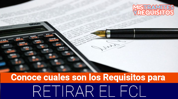 Requisitos para retirar el FCL