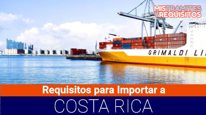 Requisitos para importar a Costa Rica