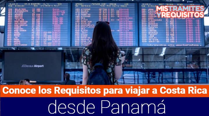Requisitos para viajar a Costa Rica desde Panamá
