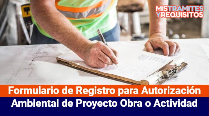 Formulario de Registro para Autorización Ambiental de Proyecto Obra o Actividad