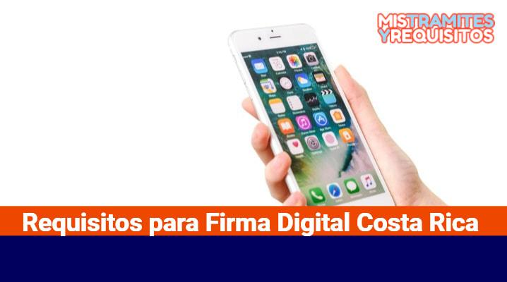 Requisitos para Firma Digital Costa Rica