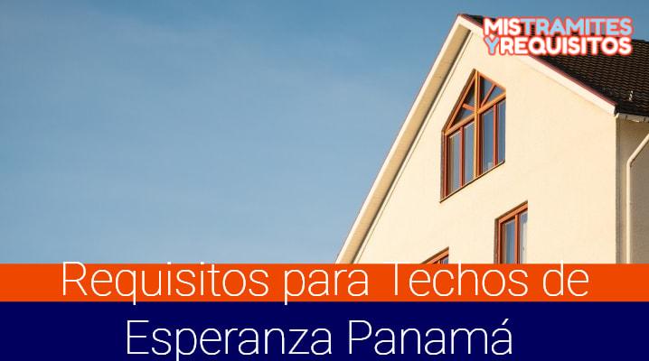 Requisitos para Techos de Esperanza Panamá