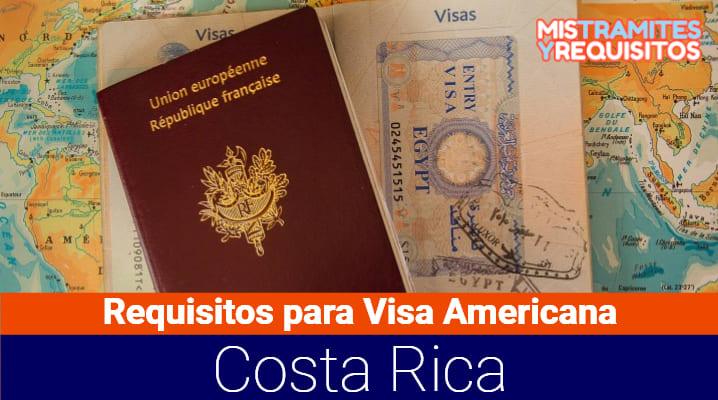 Requisitos para Visa Americana en Costa Rica