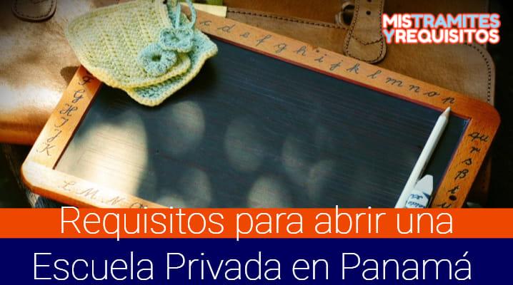 Requisitos para abrir una Escuela Privada en Panamá