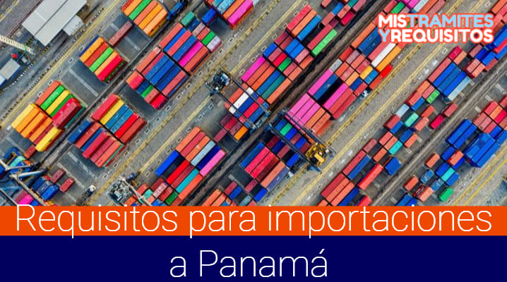 Requisitos para importaciones a Panamá