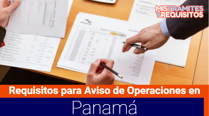Conoce los Requisitos para Aviso de Operaciones en Panamá